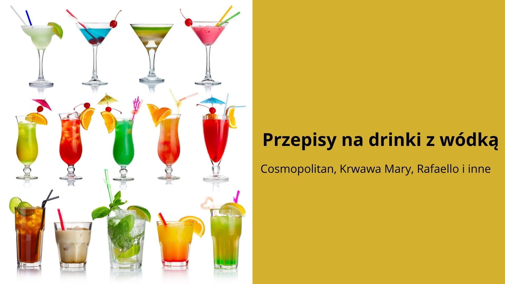 Przepisy na drinki z wódką