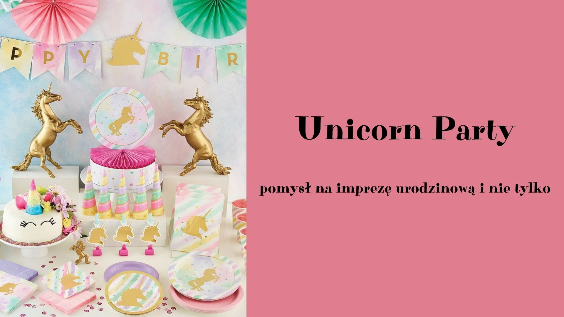Unicorn Party - pomysł na imprezę urodzinową i nie tylko