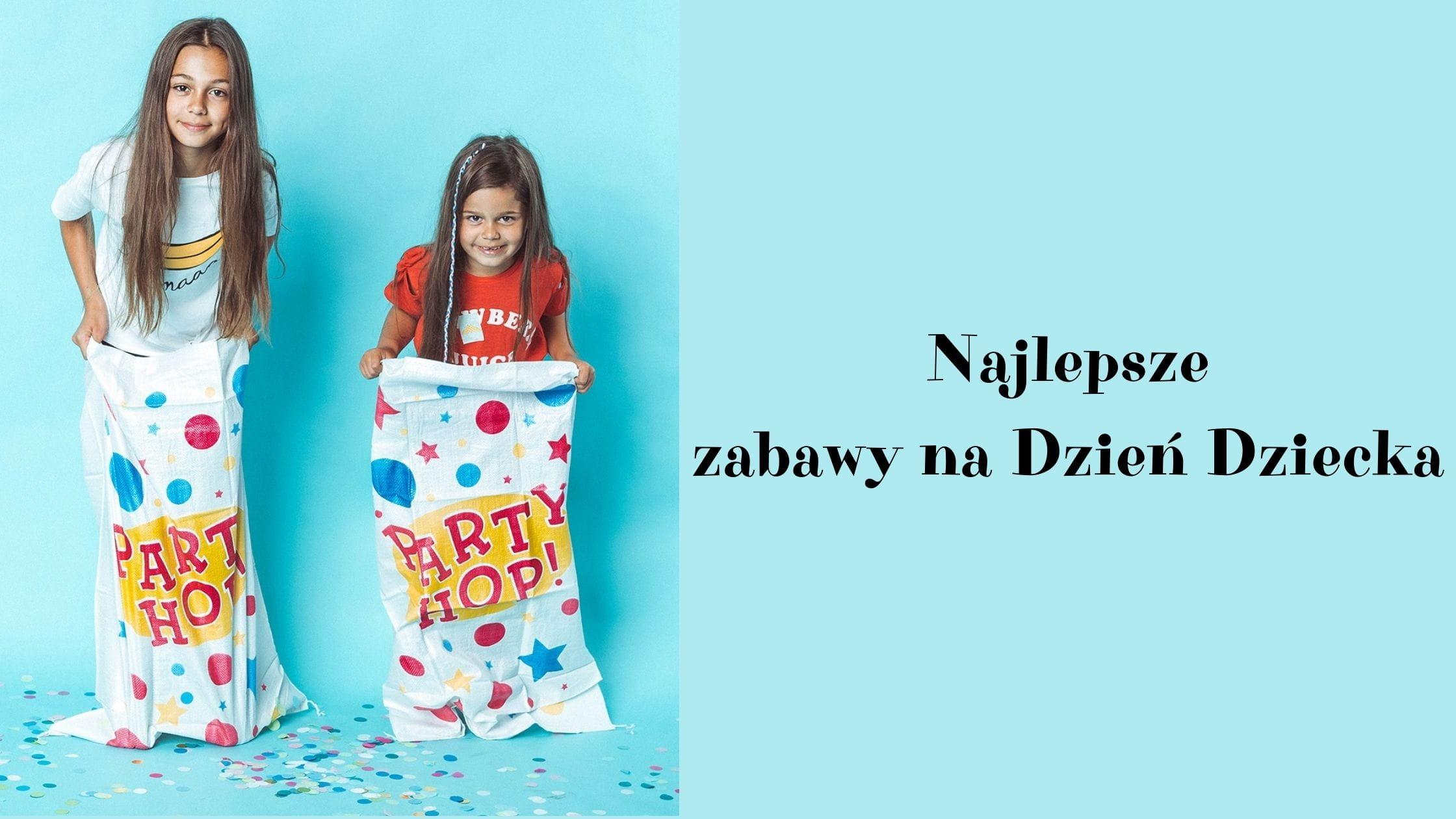 Pomysł na zabawy na Dzień Dziecka
